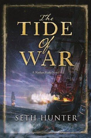 The Tide of War: A Nathan Peake Novel (The Nathan Peake Novels)  by  Seth Hunter
