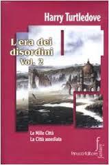 Lera dei disordini Vol. 2: Le mille città / La città assediata (Lera dei disordini, #3-4) Harry Turtledove