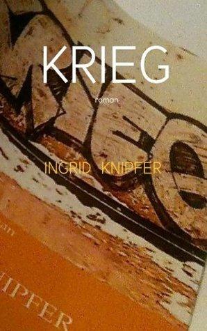 Krieg  by  Ingrid Knipfer