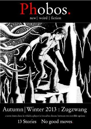 Phobos Magazine Issue One: Zugzwang  by  A.E. Decker