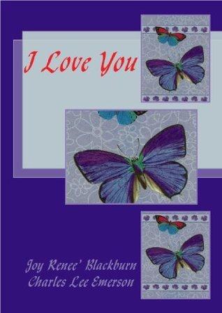 I LOVE YOU  by  Joy Renee Blackburn