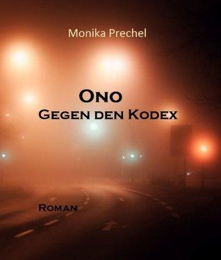 Gegen den Kodex (Ono) (German Edition)  by  Monika Prechel