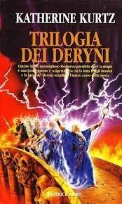 Trilogia dei Deryni  by  Katherine Kurtz