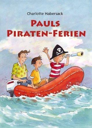 Pauls Piratenferien  by  Charlotte Habersack