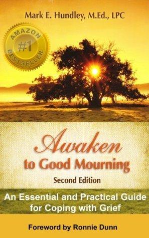 Awaken to Good Mourning  by  Mark E. Hundley