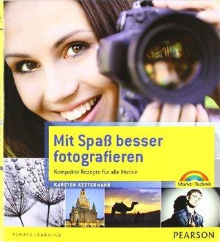 Mit Spass Besser Fotografieren Karsten Kettermann
