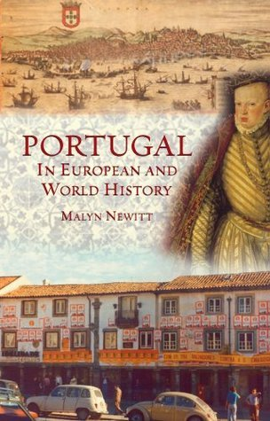 Portugal in European and World History Malyn D. Newitt