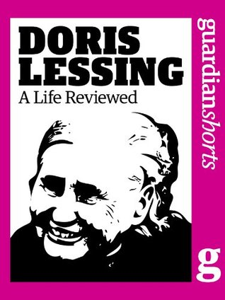 Doris Lessing: A Life Reviewed The Guardian