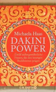 Dakini Power: Zwölf außergewöhnliche Frauen, die den heutigen Buddhismus prägen  by  Michaela Haas