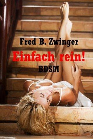 Einfach rein! Fred B. Zwinger