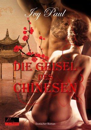 Die Geisel des Chinesen: Erotischer Roman  by  Ivy Paul