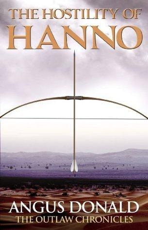 The Hostility of Hanno (Outlaw Chronicles, #3.5) Angus Donald