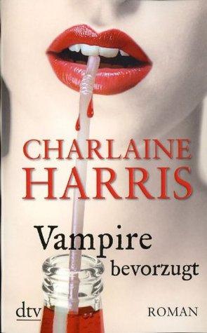 Vampire bevorzugt  by  Charlaine Harris