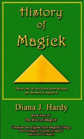 History of Magick Diana J. Hardy