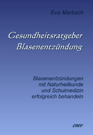 Gesundheitsratgeber Blasenentzündung  by  Eva Marbach