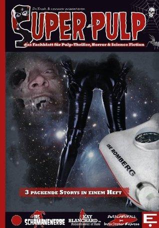 SUPER PULP Nr. 1: das Fachblatt für Pulp-Thriller, Horror & Science Fiction  by  r. evolver