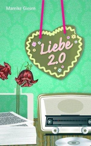 Liebe 2.0  by  Mareike Giesen