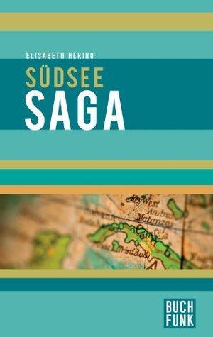 Südsee saga  by  Elisabeth Hering