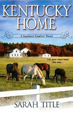 Kentucky Home (A Southern Comfort Novel) Sarah Title