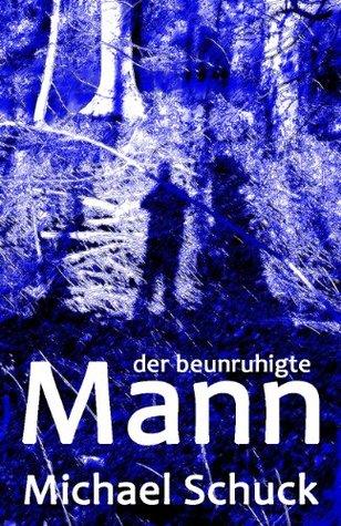 Der beunruhigte Mann  by  Michael Schuck