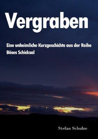 Vergraben (Böses Schicksal) Stefan Schulze