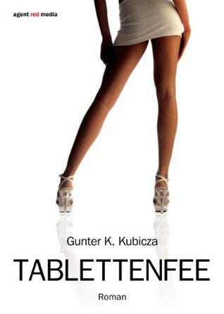 Tablettenfee - Teil 2 Gunter K. Kubicza