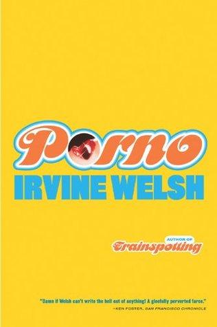 Porno (Norton eBook)  by  Irvine Welsh