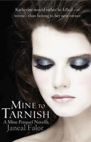 Mine to Tarnish (Mine, #0.5) Janeal Falor