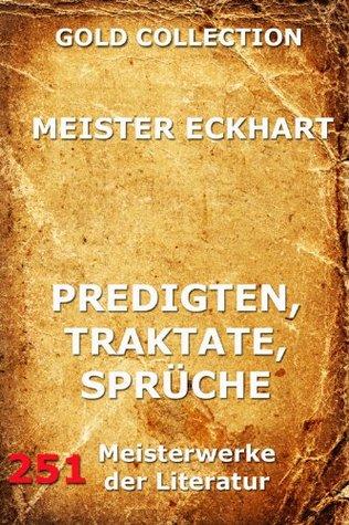 Predigten, Traktate, Sprüche Meister Eckhart