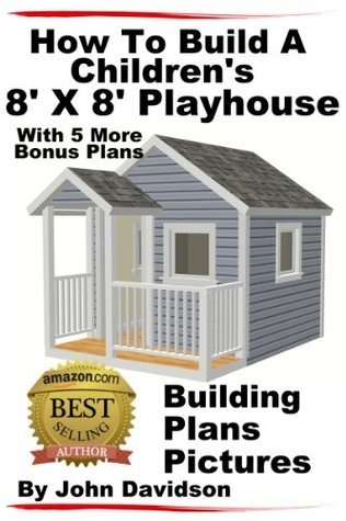 How To Build A Childrens 8 x 8 Playhouse Building Plans Pictures John Davidson