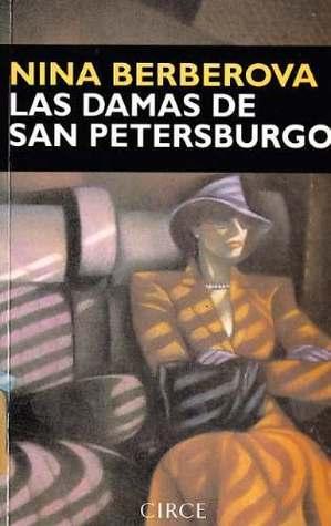 Las damas de San Petersburgo  by  Nina Berberova