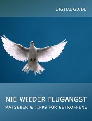 Nie wieder Flugangst Digital Guide  by  Helmut  Gredofski