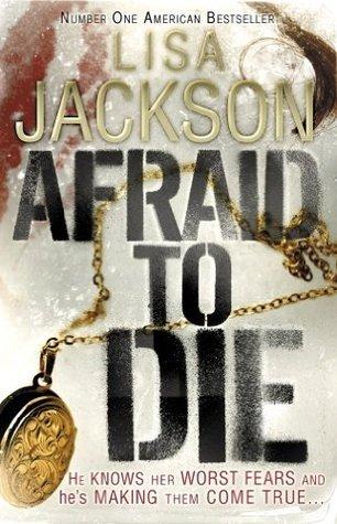 Afraid to Die: Book 4 To Die series, featuring Alvarez and Pescoli (To Die Series) Lisa Jackson