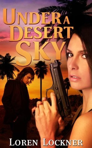 Under A Desert Sky Loren Lockner