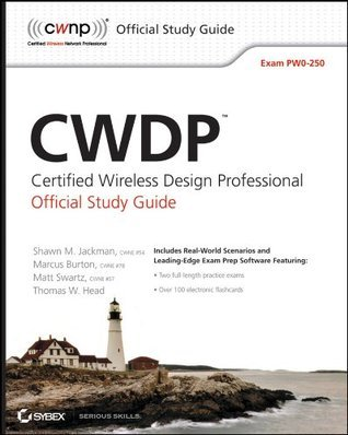 CWDP Certified Wireless Design Professional Official Study Guide: Exam PW0-250 Shawn M. Jackman