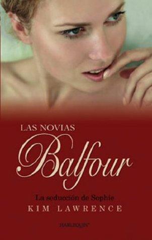 La seducción de Sophie (Las novias Balfour) (Spanish Edition)  by  Kim Lawrence