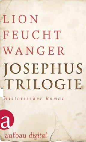 Josephus-Trilogie: Der jüdische Krieg / Die Söhne / Der Tag wird kommen (Feuchtwanger GW in Einzelbänden) Lion Feuchtwanger