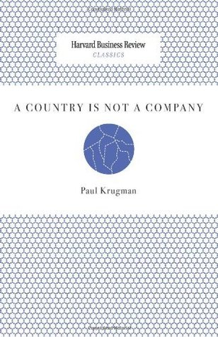 A Country Is Not a Company  by  Paul Krugman