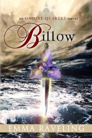 Billow (Ondine Quartet Book 2) Emma Raveling
