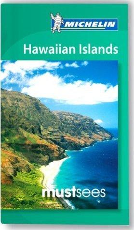 Hawaiian Islands Must Sees Guide Michelin 2012-2013  by  Michelin
