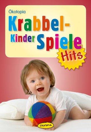 Krabbelkinderspiele-Hits (Ökotopia Spiele-Hits)  by  Sybille Günther