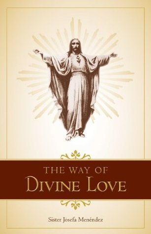 The Way of Divine Love (with Supplemental Reading: Devotion to the Sacred Heart) [Illustrated]  by  Josefa Menéndez