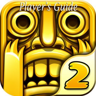 Temple Run 2: The Ultimate Guide Book to Install and Play the Game with Tip and Tricks David Brown