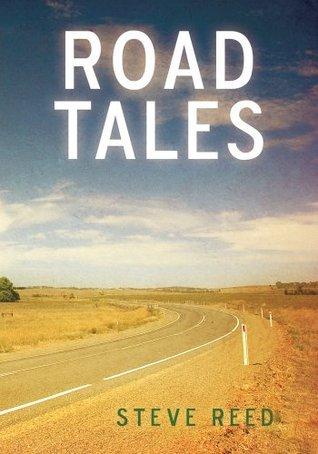 Road Tales: A Rambling of Motorcycle Stories  by  Steve Reed