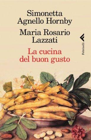 La cucina del buon gusto (Varia)  by  Maria Rosario Lazzati