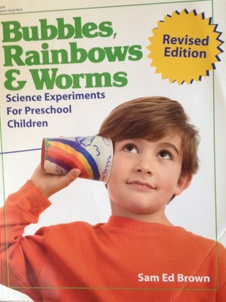 Bubbles, Rainbows and Worms Sam Ed Brown
