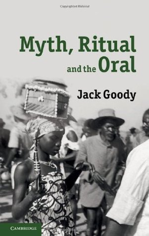 Myth, Ritual and the Oral  by  Goody