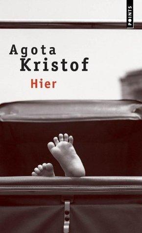 Hier (Cadre Rouge) Ágota Kristóf