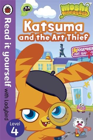 Moshi Monsters: Katsuma and the Art Thief - Read it yourself with Ladybird: Level 4  by  Ladybird Books Ltd