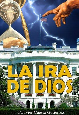 La Ira de Dios (Black Friday Offer)  by  F. Javier Cuesta Gutierrez